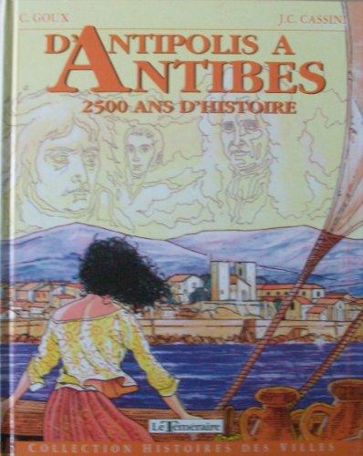 D'Antipolis à antibes 2500 ans d'histoire