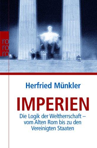 Buchseite und Rezensionen zu 'Imperien: Die Logik der Weltherrschaft - vom Alten Rom bis zu den Vereinigten Staaten' von Herfried Münkler