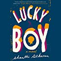 Lucky Boy Audiobook by Shanthi Sekaran Narrated by Soneela Nankani, Roxana Ortega