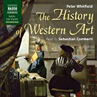 The History of Western Art (       UNABRIDGED) by Peter Whitfield Narrated by Sebastian Comberti
