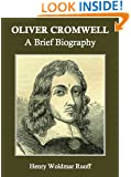 Oliver Cromwell: A Brief Biography