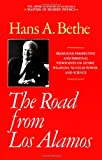 The Road from Los Alamos: Collected Essays of Hans A. Bethe (Masters of Modern Physics) (0883187078) by Bethe, Hans A.