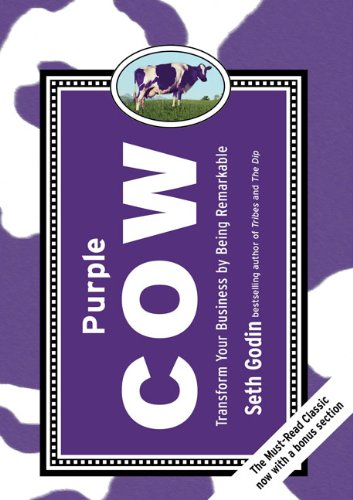 Purple Cow, New Edition: Transform Your Business by Being...