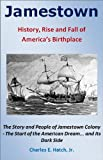 img - for Jamestown: History, Rise and Fall of America's Birthplace (Jamestown Books) book / textbook / text book