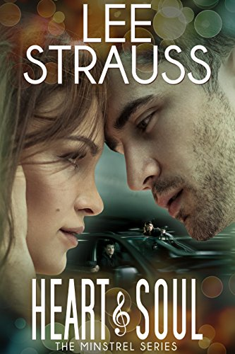 Heart & Soul: a contemporary romantic suspense (The Minstrel Series Book 3)