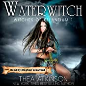 Water Witch: Witches of Etlantium, Book 1 | Thea Atkinson