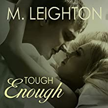 Tough Enough: Tall, Dark, and Dangerous, Book 2 (       UNABRIDGED) by M. Leighton Narrated by Christian Fox, Lucy Rivers