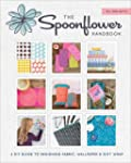 The Spoonflower Handbook: A DIY Guide...