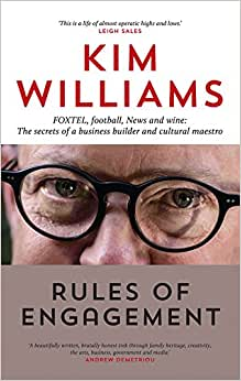 Rules of Engagement: FOXTEL, Football, News and Wine: The Secrets of a Business Builder and Cultural Maestro e-book downloads