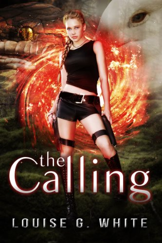 A Young Girl Must Trade in Her School Books For Weapons and Embarks on an Paranormal Adventure of a Lifetime… Discover The Magic of Louise G White's Fantasy Novel The Calling – 100% Rave Reviews!