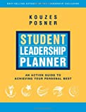 Student Leadership  Planner: An Action Guide to Achieving Your Personal Best (J-B Leadership Challenge: Kouzes/Posner)