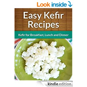 Kefir recipes kefir for breakfast lunch and dinner the easy recipe