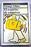 El Espiritu De Empresa/the Spirit of Enterprise (Spanish Edition) (8423924157) by Gilder, George