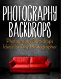 Photography Backdrops - Inexpensive Photography Backdrops and Prop Ideas