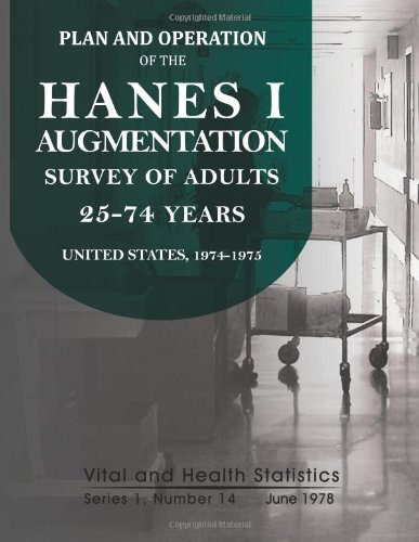 Plan And Operation Of The Hanes I Augmentation Survey Of Adults 25-74 Years
