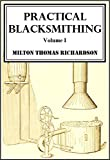 Practical Blacksmithing, Volume I