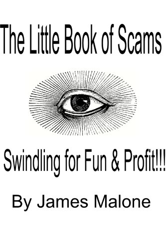 The Little Book of Scams: Swindling for Fun and Profit!