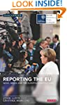 Reporting the EU: News, Media and the...