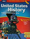 Holt United States History California: Student Edition Grades 6-8 Beginnings to 1914 2006