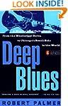 Deep Blues: A Musical and Cultural Hi...