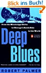 Deep Blues: A Musical and Cultural Hi...