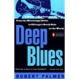 Deep Blues: A Musical and Cultural History of the Mississippi Delta ~ Robert Palmer