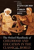 The Oxford Handbook of Childhood and Education in the Classical World (Oxford Handbooks)