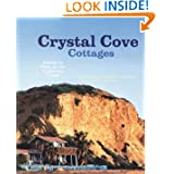 Crystal Cove Cottages: Islands in Time on the California Coast