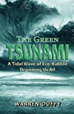 The Green Tsunami: A Tidal Wave of Eco-Babble Drowning Us All