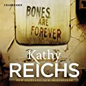 Bones Are Forever Audiobook by Kathy Reichs Narrated by Linda Emond