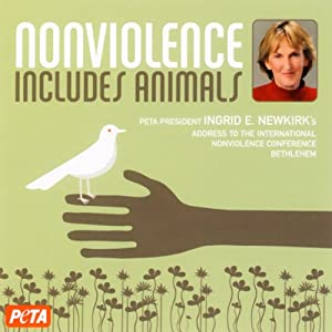 Nonviolence Includes Animals | [Ingrid E. Newkirk]