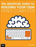 img - for The Unofficial Guide to Building Your Own Kano Computer book / textbook / text book