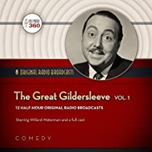 The Great Gildersleeve, Volume 1  by  Hollywood 360 Narrated by Carl Amari, Willard Waterman,  full cast