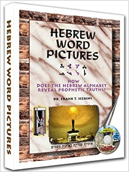 Hebrew Word Pictures How Does The Hebrew Alphabet Reveal