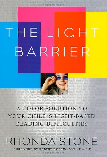 The Light Barrier: A Color Solution to Your Child's Light-based Reading Difficulties