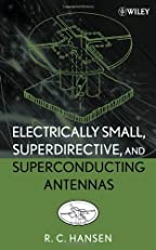 Electrically Small, Superdirective, and Superconducting Antennas