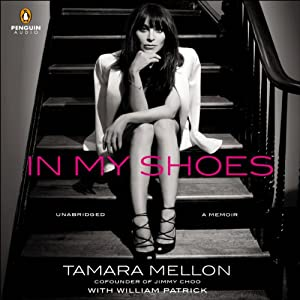 In My Shoes: A Memoir | [Tamara Mellon, William Patrick]