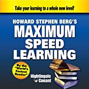 Maximum Speed Learning: By the 'World's Fastest Reader' | Howard Berg