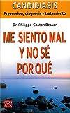 img - for Me siento mal y no s  por qu : Candidiasis: Prevenci n, diagnosis y tratamiento (Spanish Edition) book / textbook / text book