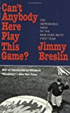 img - for Can't Anybody Here Play This Game?: The Improbable Saga of the New York Met's First Year book / textbook / text book