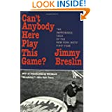 Can't Anybody Here Play This Game?: The Improbable Saga of the New York Met's First Year by Jimmy Breslin and Bill Veeck