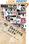 My Skating Life: Fifty Plus Years of...