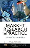 img - for Market Research in Practice: A Guide to the Basics by Paul N Hague (26-Mar-2004) Paperback book / textbook / text book