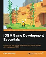 iOS 9 Game Development Essentials Front Cover