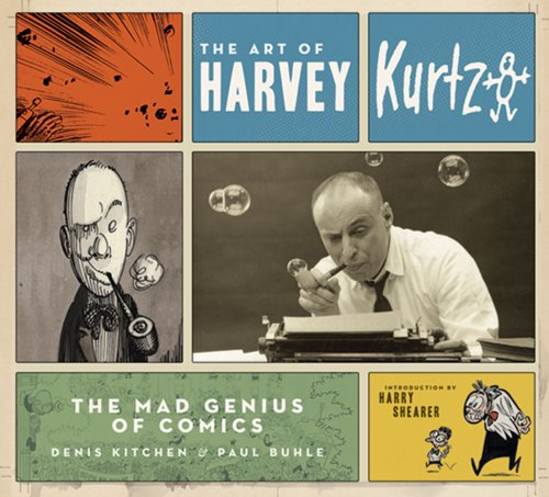 The Art of Harvey Kurtzman: The Mad Genius of Comics [Hardcover]