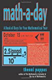 Math-A-Day: A Book of Days for Your Mathematical Year (1884550207) by Pappas, Theoni