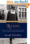 Rebbe: The Life and Teachings of Mena...