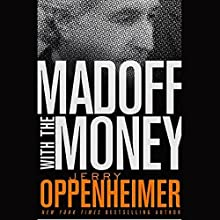 Madoff with the Money (       UNABRIDGED) by Jerry Oppenheimer Narrated by Oliver Wyman