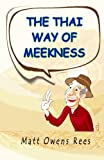 img - for The Thai Way of Meekness book / textbook / text book
