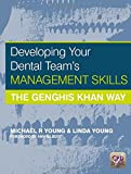 img - for Developing Your Dental Team's Management Skills: The Genghis Khan Way book / textbook / text book